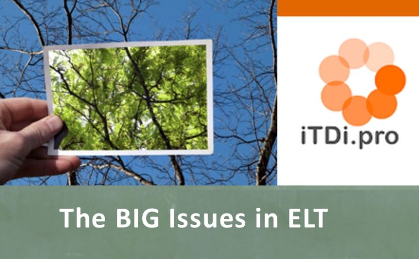 The BIG Issues in ELT