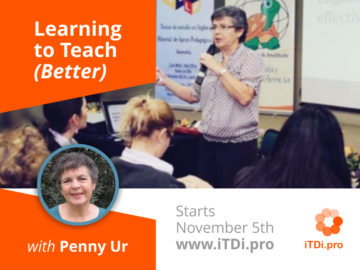 Learning to Teach Better with Penny Ur