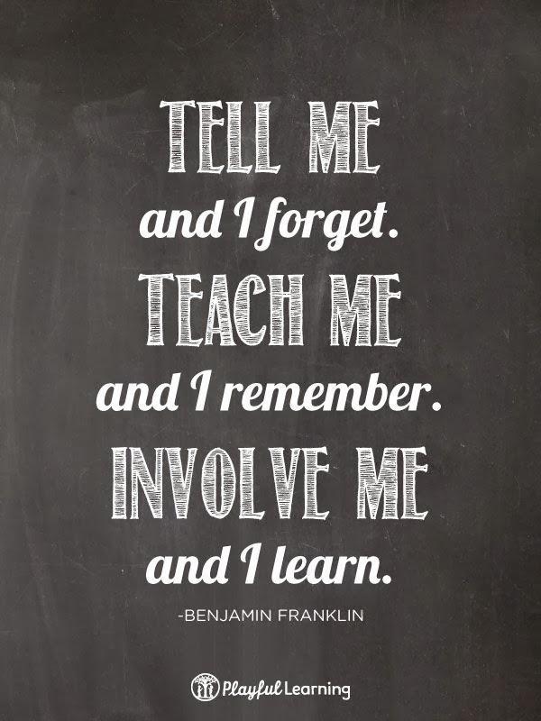 Tell me Teach me Involve me