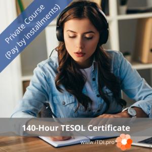 140-hour iTDi TESOL Certificate Private Course (Installments)