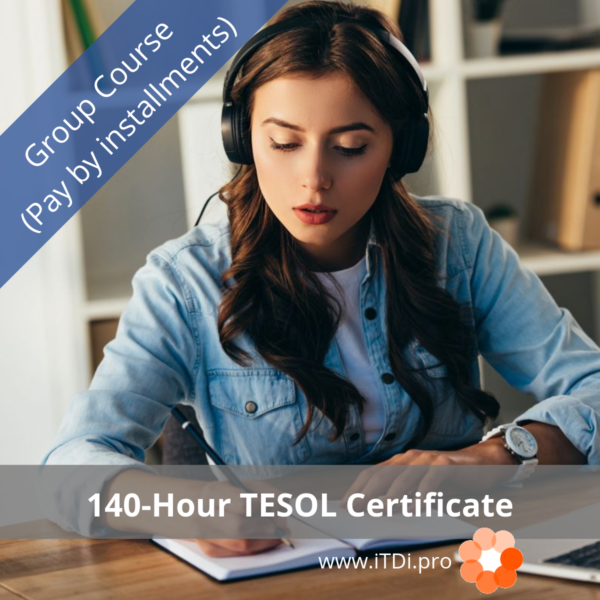 140-hour iTDi TESOL Certificate Group Course (Installments)