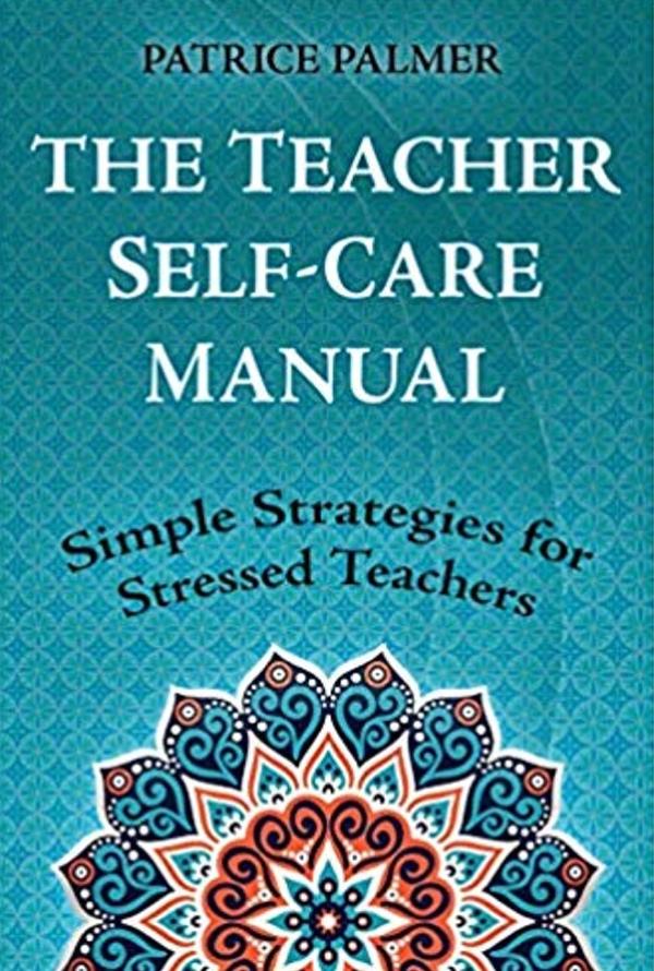 The Teacher Self-Care Manual - Patrice Palmer